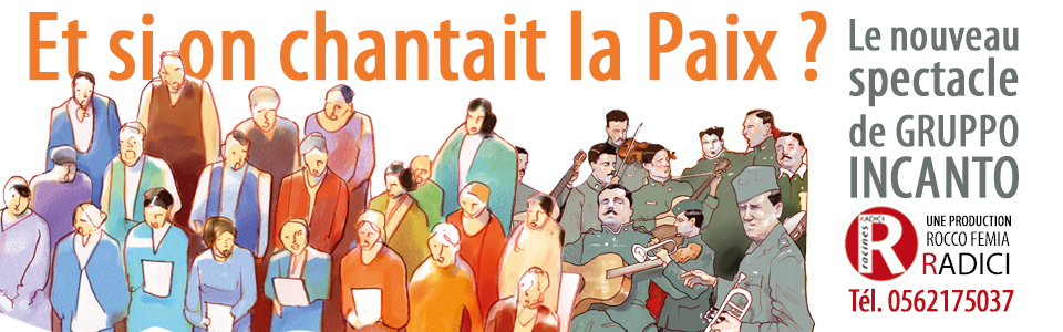 Radici/Gruppo Incanto. Et si on chantait la Paix?